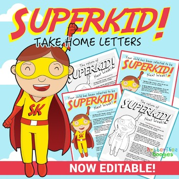 Super Kid Take Home Letters ~ NOW EDITABLE!