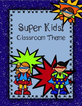 Super Kids {Classroom Theme}