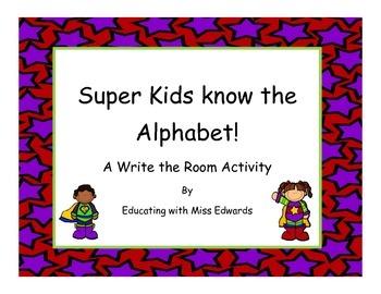 Super Kids know the Alphabet Write the Room Activity