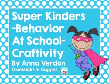 Super Kinders - Behavior at School - Craftivity