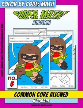 Super Math – 005 – 4th grade - Common Core Aligned - Addition