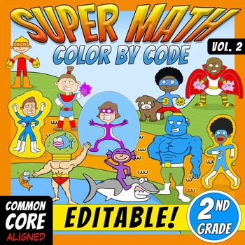 Super Math -Volume 2- Color by Code – 2nd grade - Common C