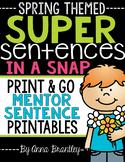 Super Sentences in a Snap: Mentor Sentence Printables (Spring)