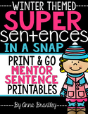 Super Sentences in a Snap: Mentor Sentence Printables (Winter)