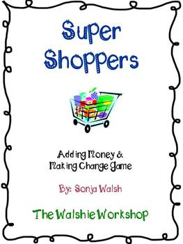 Super Shoppers: Adding Money & Making Change Game - 2nd &