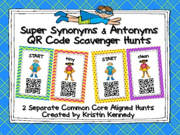 Super Synonyms and Antonyms QR Code Scavenger Hunt (2 Sepa