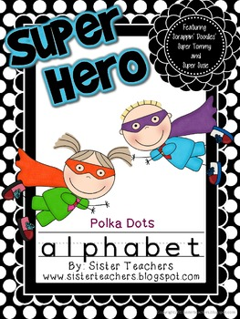 Super Tommy and Super Susie Alphabet *Polka Dots*