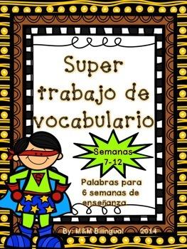 Super Trabajo de Vocabulario *Semanas 7-12* *Daily Vocabul