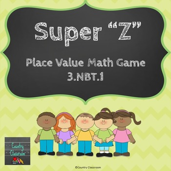 """Super """"Z"""" Board Game  3.NBT.1 Place Value and Rounding"""