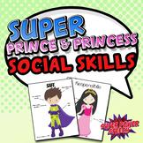 Super, Prince and Princess Social Skills (combo pack!)