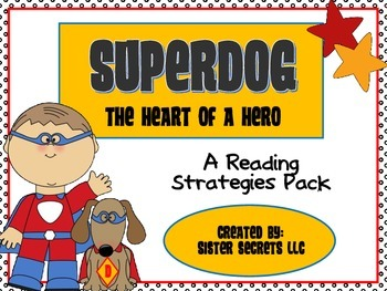 Superdog: The Heart of a Hero Reading Strategy Pack
