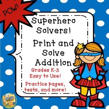 Superhero Addition - Print and Solve - No Prep - (K - 3)