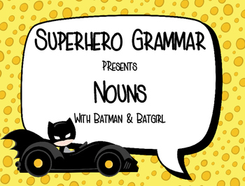 Superhero Grammar- Nouns with Batman