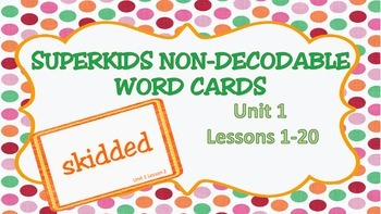 Superkids Unit 1 Nondecodable Word Cards