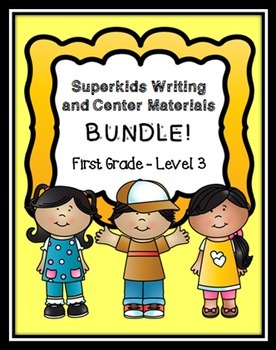 Superkids Writing and Center Materials Bundle:  First Grad