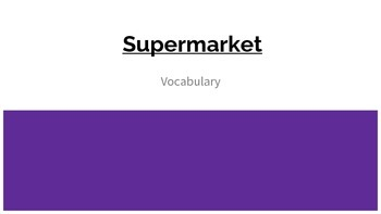 Supermarket Vocabulary Slideshow