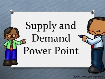 Supply and Demand Power Point