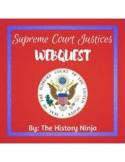 U.S. Government: Supreme Court Justices Webquest