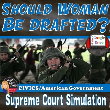 Supreme Court Simulation – Should Woman Be Drafted? (Judic