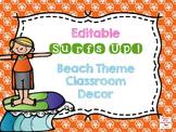 Surfs Up EDITABLE Beach Classroom Theme Decor