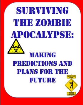 Surviving the Zombie Apocalypse: Plans, Predictions, and C