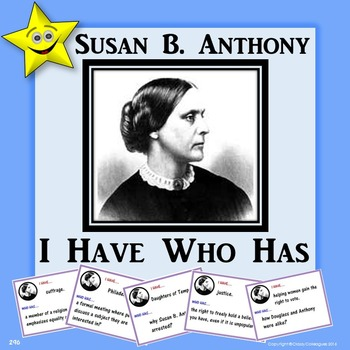 Susan B. Anthony I Have Who Has