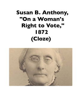 "Susan B. Anthony, ""On a Woman's Right to Vote"" (Full-Text Cloze)"
