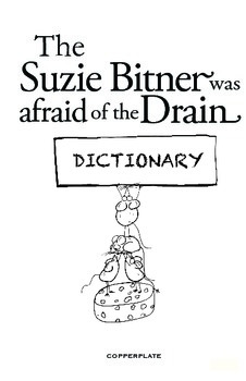 """Suzie Bitner Was Afraid of the Drain"" Dictionary"