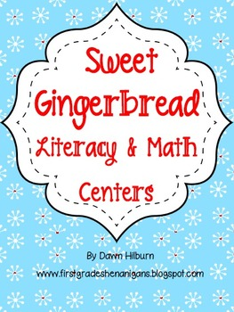 Sweet Gingerbread Literacy and Math Centers