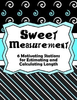 Sweet Measurement- Estimating and Calculating Length Stati