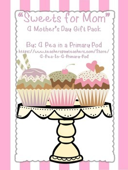 """""""Sweets for Mom"""" A Mother's Day Activity Gift Pack"""