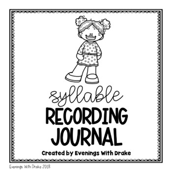 Syllable Recording Journal (with Interactive Notebook Option)