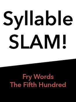 Syllable Slam! Fifth Hundred Fry Words