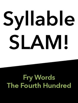 Syllable Slam! Fourth Hundred Fry Words