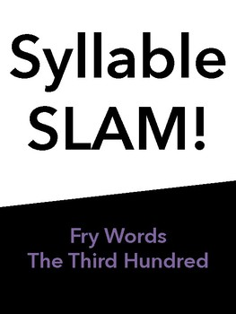 Syllable Slam! Third 100 Fry Words