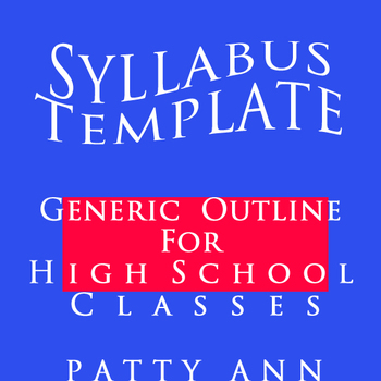 Syllabus Template ~ Generic EDITABLE Outline for High Scho