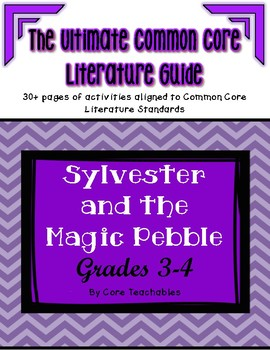Sylvester and the Magic Pebble: ULTIMATE Common Core Liter