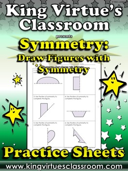 Symmetry: Draw Figures with Symmetry Practice Sheets - Kin