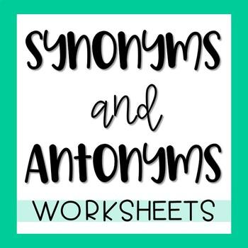 Synonym & Antonym Worksheets