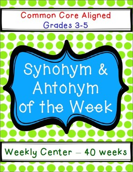 Synonym & Antonym of the Week - Common Core Aligned - Year