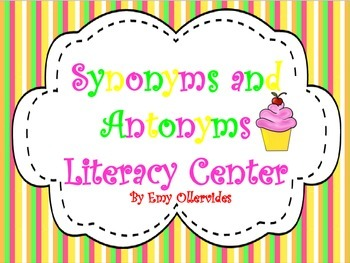 Synonym and Antonym Literacy Center