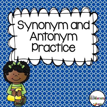 Synonym and Antonym Practice