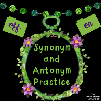 Synonym and Antonym Practice