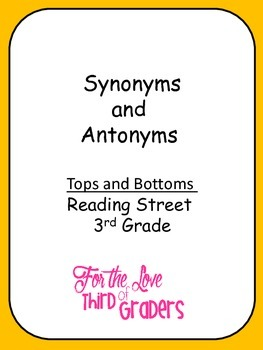 Synonym and Antonyms Tops and Bottoms Unit 2 Reading Stree