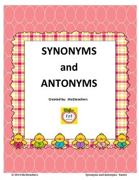 Synonyms and Antonyms - Easter Theme, Spring Theme