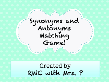 Synonyms and Antonyms Matching Game!