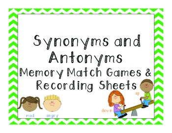 Synonyms and Antonyms Memory Match and Recording Sheets