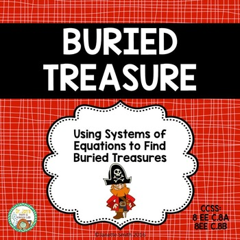 Systems of Equations:  Finding Buried Treasure with Solutions