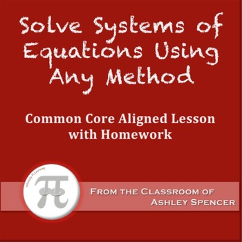 Solve Systems of Equations Using Any Method (Lesson Plan w