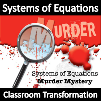 Systems of Equations Murder Mystery!